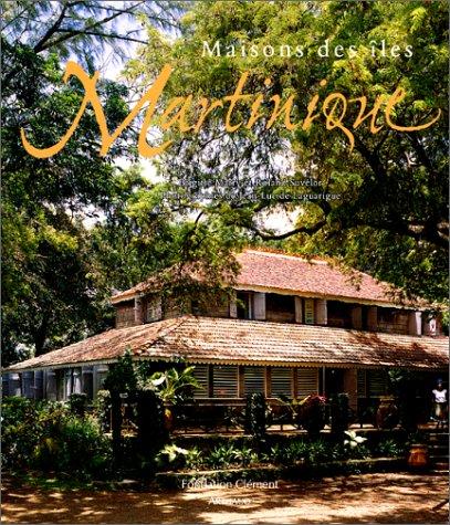 Maisons des îles Martinique par Brigitte Marry, Roland Suvelor