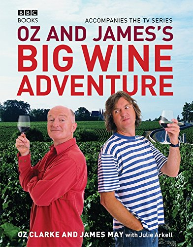 Oz and James's Big Wine Adventure (James Clarke)