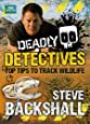 Deadly Detectives: Top Tips to Track Wildlife (Steve Backshall's Deadly series)