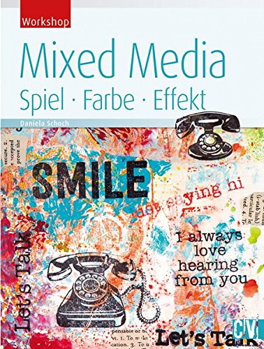 Mixed Media: Spiel, Farbe, Effekt (Workshop)