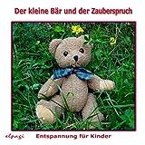 Der kleine Bär und der Zauberspruch - Entspannung für Kinder