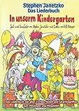 In unserm Kindergarten - Spielend leicht einsetzbare Spiel- und Tanzlieder: Das Liederbuch mit allen Texten, Noten und Gitarrengriffen zum Mitsingen und Mitspielen
