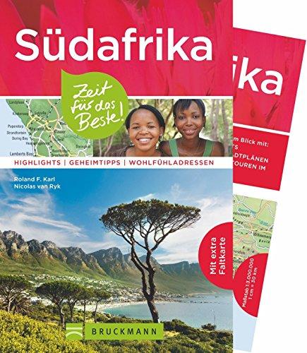 Bruckmann Reiseführer Südafrika: Zeit für das Beste. Highlights, Geheimtipps, Wohlfühladressen. Inklusive Faltkarte zum Herausnehmen.