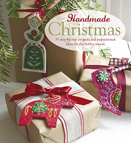 Handmade Christmas: over 35 step-by-step projects and inspirational ideas for the festive season (Craft)