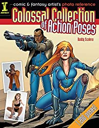 Colossal Collection of Action Poses: Comic & Fantasy Artist's Photo Reference (Comic/Fantasy Artist Photo Ref)
