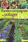 plantes compagnes au potager bio le guide des cultures associ?es