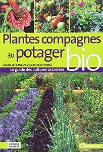 """Afficher """"Plantes compagnes au potager bio : le guide des cultures associées"""""""