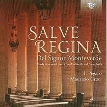 Salve Regina Del Signor Monteverde - Newly discovered pieces by Monteverdi and Frescobaldi by Brilliant Classics (2012-08-16)