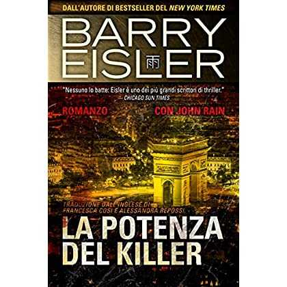 La Potenza Del Killer: Romanzo Con John Rain (Assassino John Rain Vol. 6)