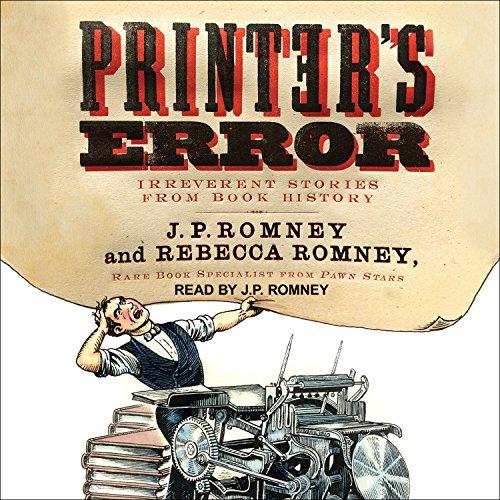 Printer\'s Error: Irreverent Stories from Book History