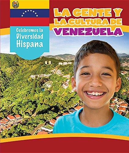 La gente y la cultura de Venezuela / The People and Culture of Venezuela (Celebremos la diversidad hispana / Celebrating Hispanic Diversity)