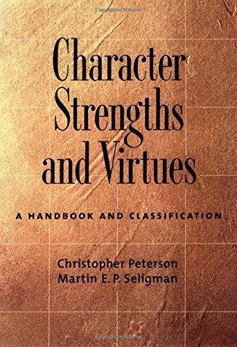 Character Strengths and Virtues: A Handbook and Classification