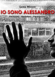Io sono Alessandro: trilogia completa