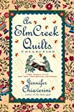 An Elm Creek Quilts Collection: Three Novels in the New York Times Bestselling Series (The Elm Creek Quilts)