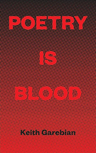 Poetry Is Blood (Essential Poets) por Keith Garebian