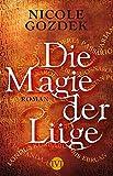 Die Magie der Lüge: Roman (Die Magie der Namen, Band 2) von Nicole Gozdek