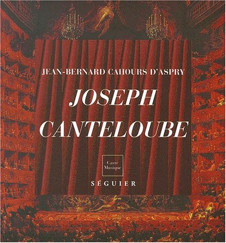 Joseph Canteloube : 1879-1957