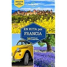 En ruta por Francia (Guías En ruta Lonely Planet)
