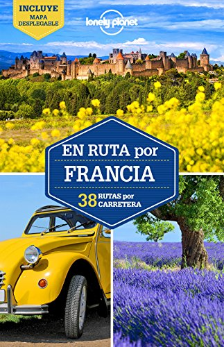 En ruta por Francia 2: 38 rutas por carretera (Guías En ruta Lonely Planet) por Jean-Bernard Carillet