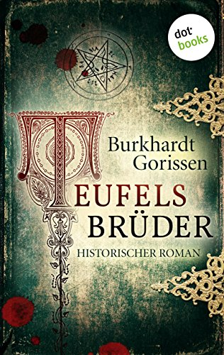 Buchseite und Rezensionen zu 'Teufels Brüder: Historischer Roman' von Burkhardt Gorissen