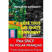 L'été tous les chats s'ennuient: Prix SNCF du polar 2011 (Pocket thriller t. 15115)