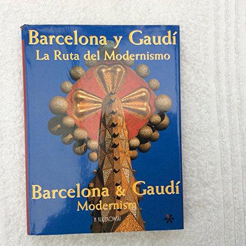 Barcelona y gaudi: la ruta del modernismo (esp-ing)