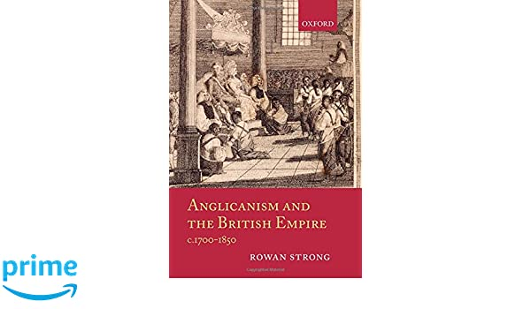 The Church of England and the Expansion of the Settler Empire, c. 1790–1860