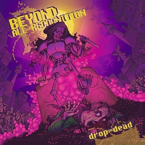 Drop Dead By Beyond All Recognition (2013-07-01)
