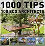 1000 Tips by 100 Eco Architects: Guid...