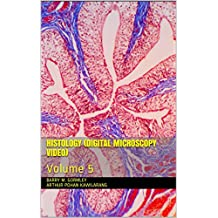 HISTOLOGY (DIGITAL MICROSCOPY VIDEO): Volume 5 (English Edition)