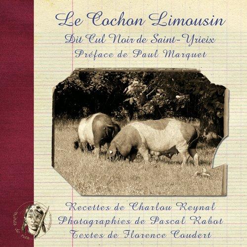 Cochon Limousin Dit Cul Noir de Saint Yriex par (Reliure inconnue)