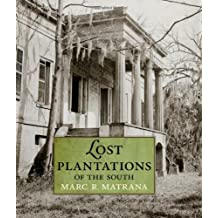 Lost Plantations of the South by Marc R. Matrana (2009-08-11)