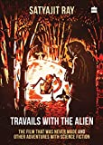 #4: Travails with the Alien: The Film That Was Never Made and Other Adventures with Science Fiction