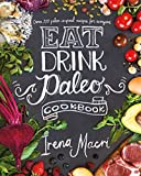 Best Paleo Diet Books - Eat Drink Paleo: Go back to basics Review