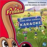 Frankie : Drôles d'animaux (Karaoke)
