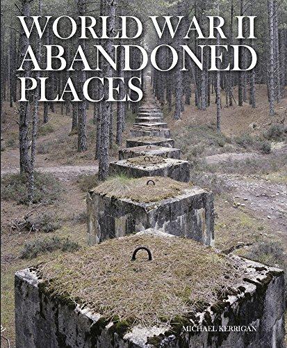 World War II Abandoned Places por Michael Kerrigan