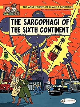 Blake & Mortimer - Volume 9 - The Sarcophagi of the Sixth Continent (Part 1) (English Edition)