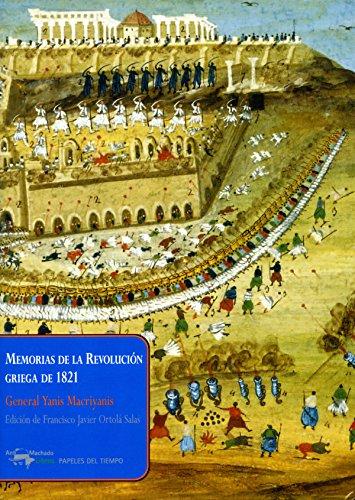 Memorias de la Revolución griega de 1821 (Papeles del tiempo nº 24) por General Yanis Macriyanis