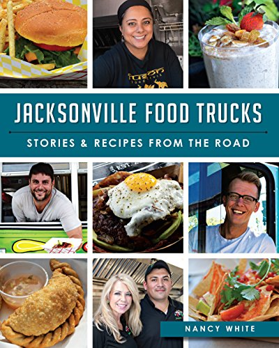 Nancy whites jacksonville food trucks stories recipes from the nancy whites jacksonville food trucks stories recipes from the road pdf forumfinder Images