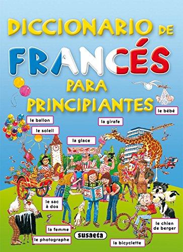 Diccionario De Frances Para Principiantes. (Diccionario Para Principiantes) por Equipo Susaeta