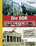 Die DDR: Eine Dokumentation mit zahlreichen Biografien und Abbildungen - Hermann Vinke