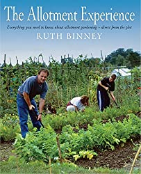 The Allotment Experience: Everything you need to know about allotment gardening - direct from the plot
