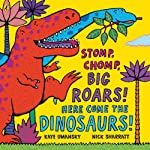 This is the way we stomp our feet, Stomp! Stomp! Stomp! This is the way we like to eat, Chomp! Chomp! Chomp! Stomp! Chomp! Big Roars, Here come the dinosaurs!  A brilliant third action rhymes book from the perfect duo of Kaye Umansky and Nick Sharrat...