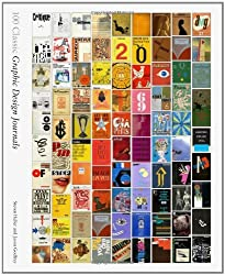 100 Classic Graphic Design Journals by Steven Heller (2014-05-27)