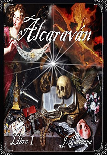 Alcaraván: Un soldado. Un asesino. Un amor. Un trepidante viaje a través de la España imperial del siglo XVIII. por Javier Pastrana Prieto