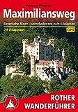Maximiliansweg: Bayerische Alpen - vom Bodensee zum Königssee. 21 Etappen. Mit GPS-Daten (Rother Wanderführer)
