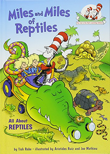 Miles and Miles of Reptiles: All about Reptiles (Cat in the Hat's Learning Library (Hardcover))