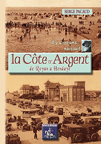 Il y a 100 ans... Naissait la côte d'argent de Royan à Hendaye