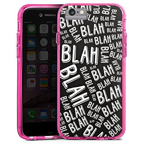 Apple iPhone 6 Bumper Hülle Bumper Case Glitzer Hülle Blah Sayings Phrases Bumper Case transparent pink
