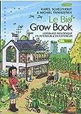 Le bio grow book : Jardinage biologique en intérieur et en extérieur